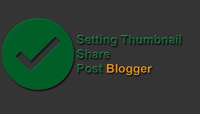 Masalah yang sering terjadi pada thumbnail share post yaitu hilangnya thumbnail image at Setting Thumbnail Share Post Blogger
