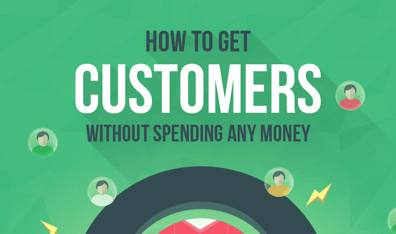 9 Ways To Get Customers (Without Spending Any Money) - #infographic