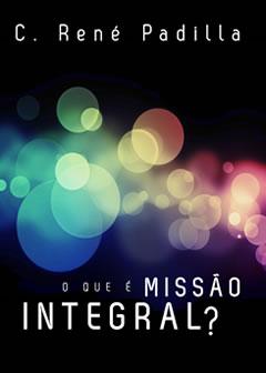 C. René Padilla-O Que é Missão Integral?-