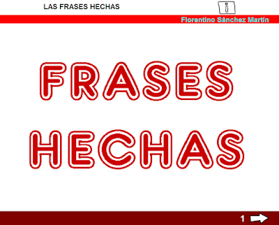 http://www.ceiploreto.es/sugerencias/cplosangeles.juntaextremadura.net/web/curso_3/lengua/frases_hechas_3/frases_hechas_3.html