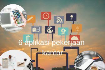 6 Aplikasi untuk mempermudah pekerjaan di kantor