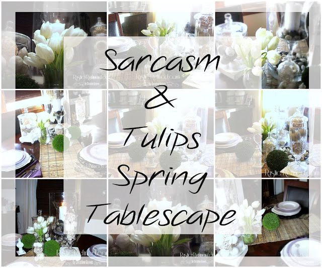 Sarcasm and Tulips-  A Spring Tablescape