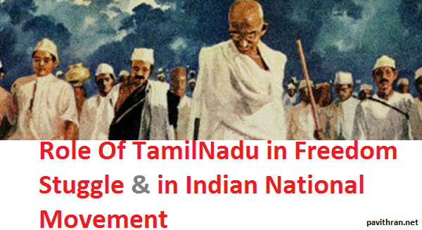 Role of Tamilnadu in Indian National Movement for Freedom