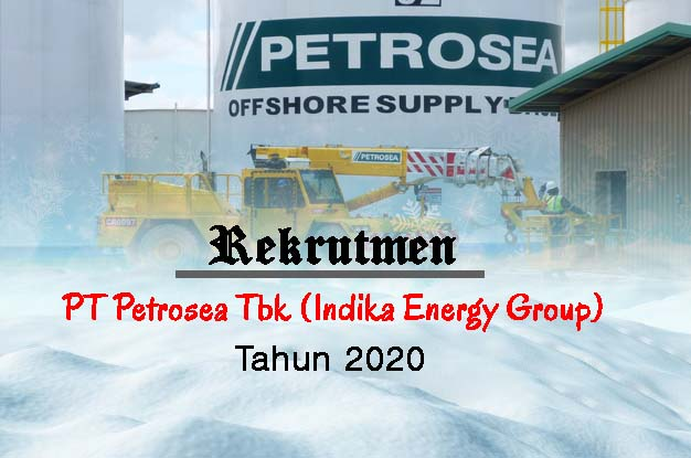 10 Lowongan Kerja Februari 2020 Pt Petrosea Tbk Indika Energy Group Terbaru