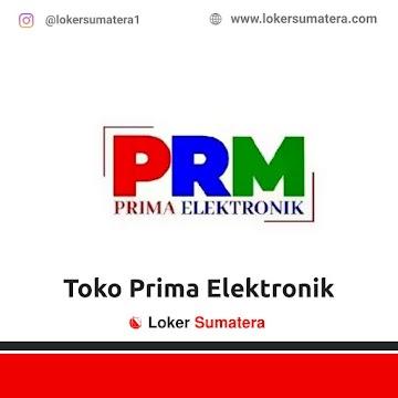 Lowongan Kerja Pekanbaru, Toko Prima Elektronik Juni 2021