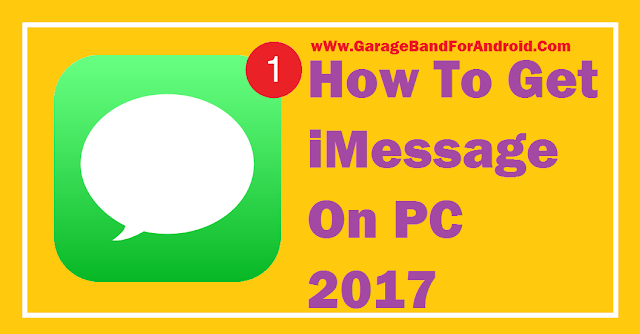 How To Get iMessage On PC Windows 10/7/8 2017
