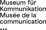 Museum für Kommunikation Berne