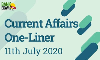 Current Affairs One-Liner: 11th July 2020