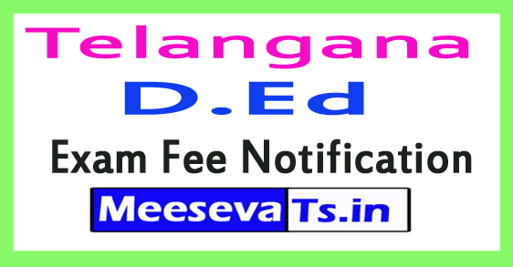TS D.Ed Exam Fee Notification