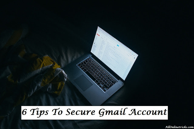 6 Tips To Secure Gmail Account From Hackers