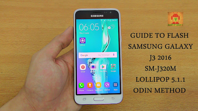 Guide To Flash Samsung Galaxy J3 2016 SM-J320M Lollipop 5.1.1 Odin Method Tested Firmware All Regions