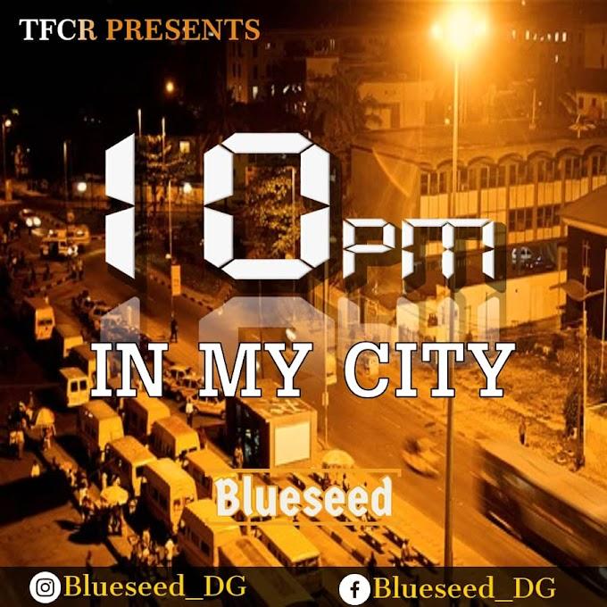 Blueseed - 10pm In My City