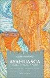 http://www.macrolibrarsi.it/libri/__ayahuasca-la-liana-degli-spiriti-libro-walter-menozzi-libro.php?pn=1184