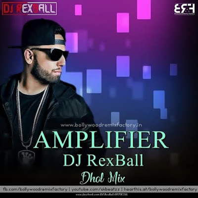 Amplifier - Imran Khan (Dhol Mix) DJ RexBall
