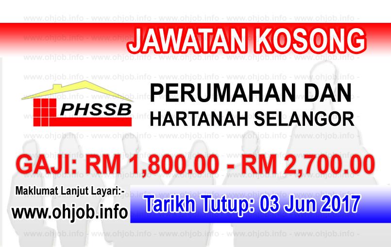 Jawatan Kerja Kosong PHSSB - Perumahan dan Hartanah Selangor logo www.ohjob.info jun 2017