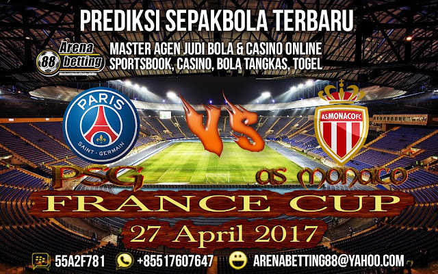 PREDIKSI FRANCE CUP 27 April 2017 PSG VS AS MONACO