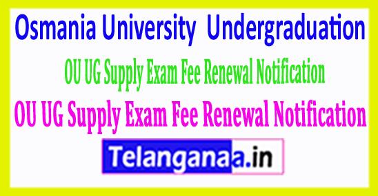 Osmania University OU UG Supply Examination Fee Renewal Notification in 2018