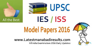 UPSC IES/ISS Exam Model Papers 2016, UPSC Exam Sample Papers Download, UPSC Exam Syllabus 2016
