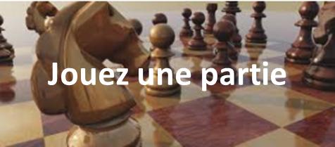 Jouez une partie d'échecs