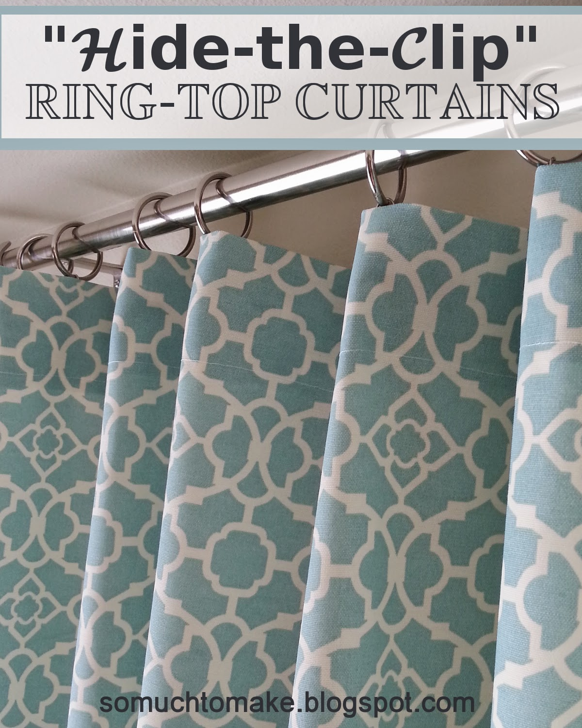 Quot Hide The Clip Quot Ring Top Curtains So Much To Make