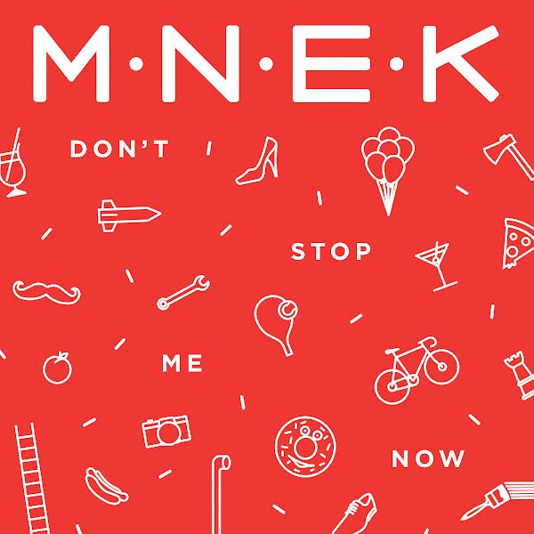 MNEK - Don't Stop Me Now - Single Cover