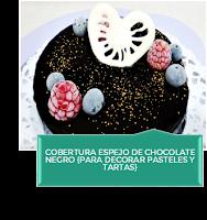 COBERTURA ESPEJO DE CHOCOLATE NEGRO