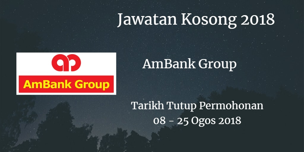 Jawatan Kosong AmBank group 08 - 25 Ogos 2018