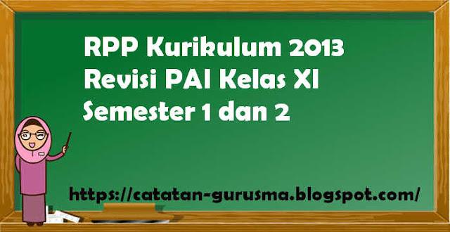 RPP Kurikulum 2013 Revisi PAI Kelas XI Semester 1 dan 2