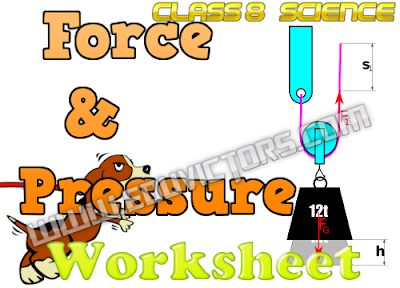 NCERT Class 8 - Science - Chapter: Force and Pressure (Worksheet) (#cbsenotes)(#eduvictors)