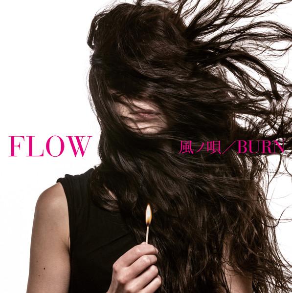 [Single] FLOW – 風ノ唄 / BURN (2016.08.24/MP3/RAR)