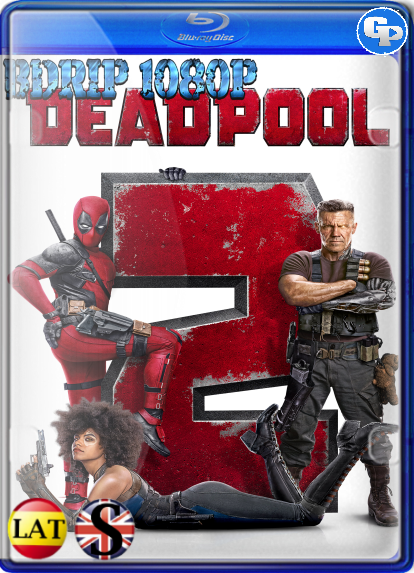 Deadpool 2 Super Duper Cut (2018) BDRIP 1080P LATINO/INGLES