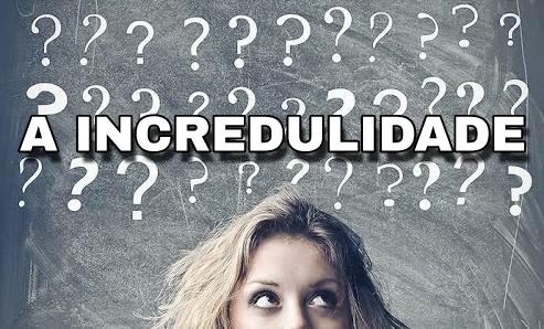 Palavra do dia incredulidade, mensagem incredulidade