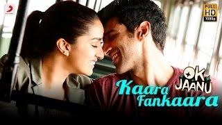Kaara Fankaara Video Song- OK Jaanu | Aditya Roy Kapur | Shraddha Kapoor | A.R. Rahman