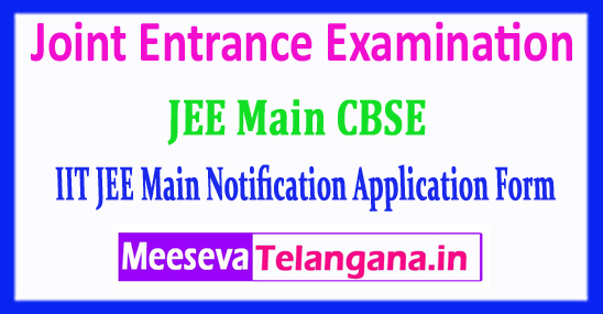 JEE Main Central Board Joint Entrance Examination 2019 Application Form Notification Fee Last Date Admit Card