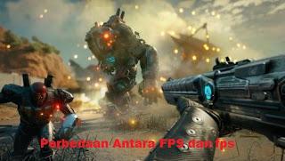 Perbedaan Mendasar Antara FPS dan fps