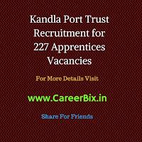 Kandla Port Trust Recruitment for 227 Apprentices Vacancies