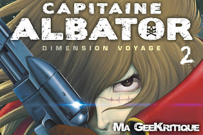[GeeKritique] Ma critique de Capitaine Albator Dimension Voyage T.2