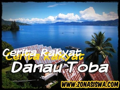 Cerita Rakyat Danau Toba - www.zonasiswa.com