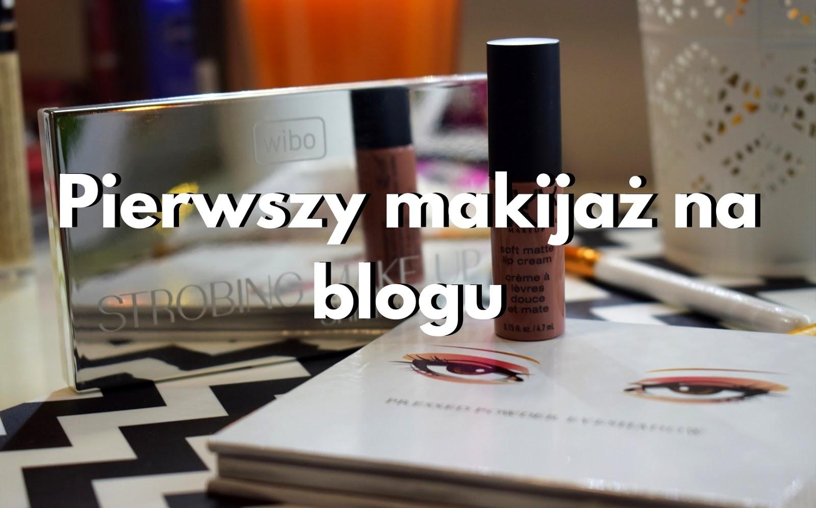 Pierwszy makijaż na blogu!