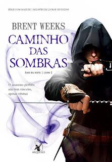 Caminho das Sombras, Brent Weeks, Editora Arqueiro
