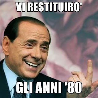 Vi restituirò gli anni 80, Berlusconi meme