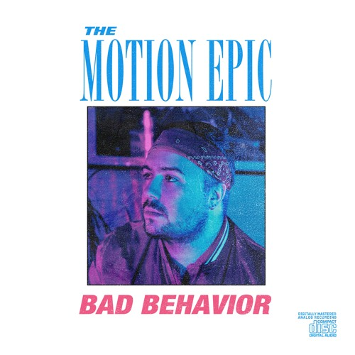 The Motion Epic Unveils New Single 'Bad Behavior'
