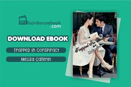 Download Novel Trapped in Conspiracy by Meliza Caterin Pdf