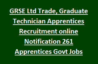 GRSE Ltd Trade, Graduate Technician Apprentices Recruitment online Notification 261 Apprentices Govt Jobs 2017