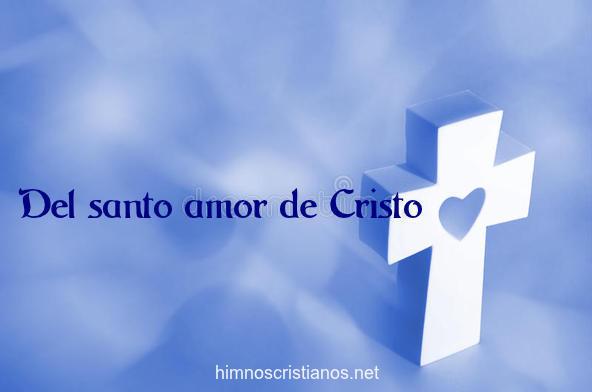 Letra del himno Del santo amor de Cristo