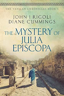 The Mystery of Julia Episcopa: A Novel of Ancient and Modern Rome (The Vatican Chronicles Book 1) ebook sale promotion John I. Rigoli and Diane Cummings