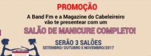 Cadastrar Promoção Band FM Magazine Cabeleireiro 2017 Salão Manicure Completo