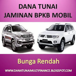 Dana Tunai Jaminan BPKB Mobil Bunga Rendah, Dana Tunai Jaminan BPKB Mobil Bunga Rendah Aman, Dana Tunai Jaminan BPKB Mobil Bunga Rendah Pasti