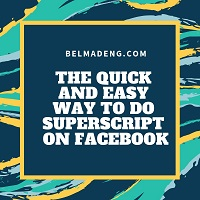 The Quick And Easy Way to Do Superscript on Facebook