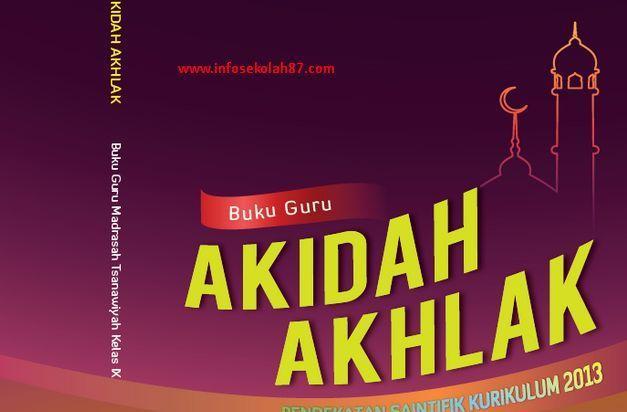 Buku Guru Dan Siswa Aqidah Akhlaq Kelas 9 MTs Kurikulum 2013